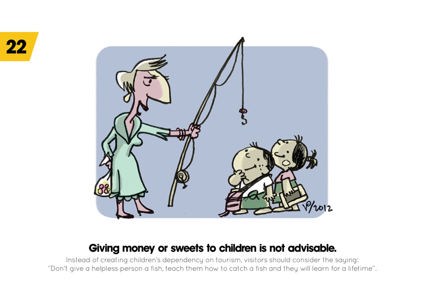 Giving money or sweets to children is not advisable