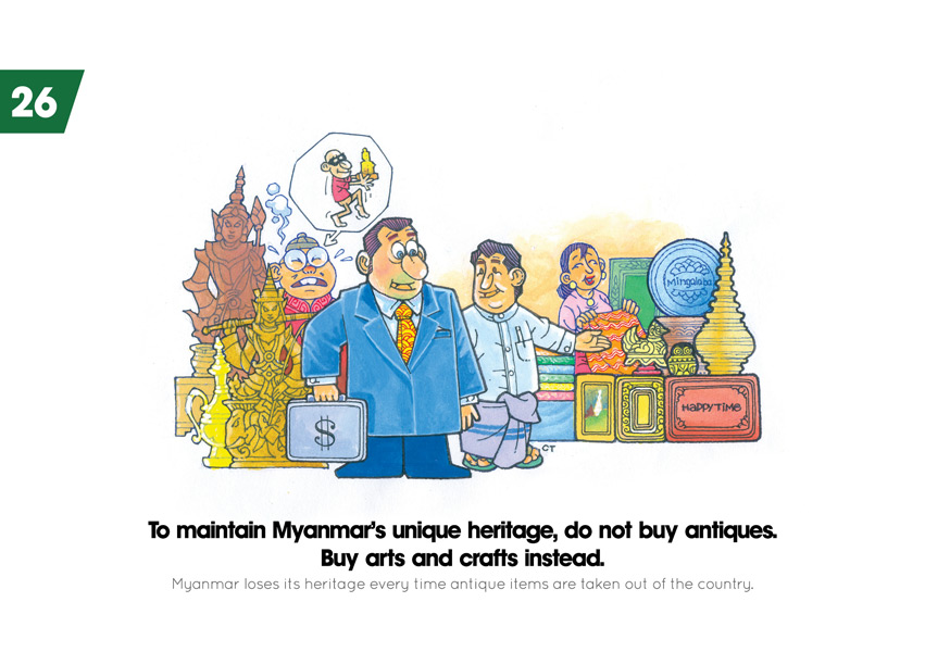 To maintain Myanmar's unique heritage, do not buy antiques. Buy arts and crafts instead.
