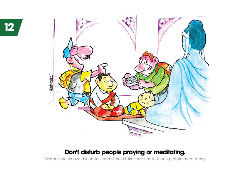Don't disturb people praying or meditating