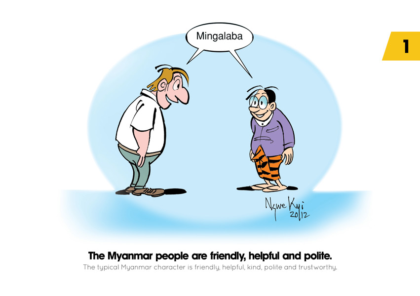 The Myanmar People are friendly, helpful and polite